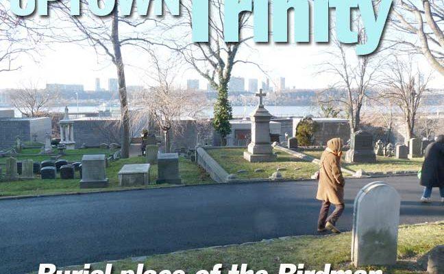 Forgotten NY Uptown Trinity Cemetary